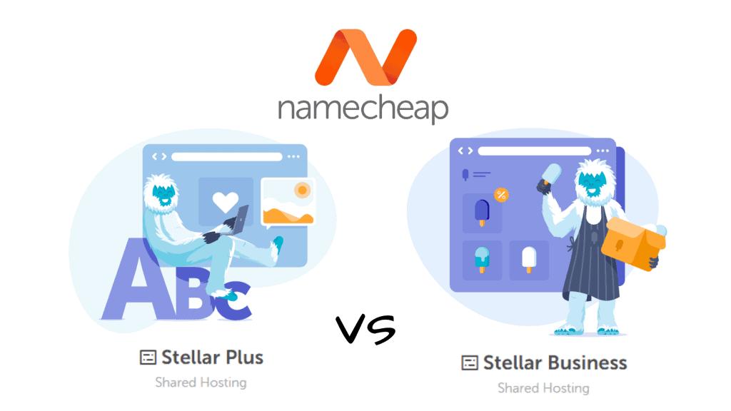Namecheap Stellar Plus vs Stellar Business