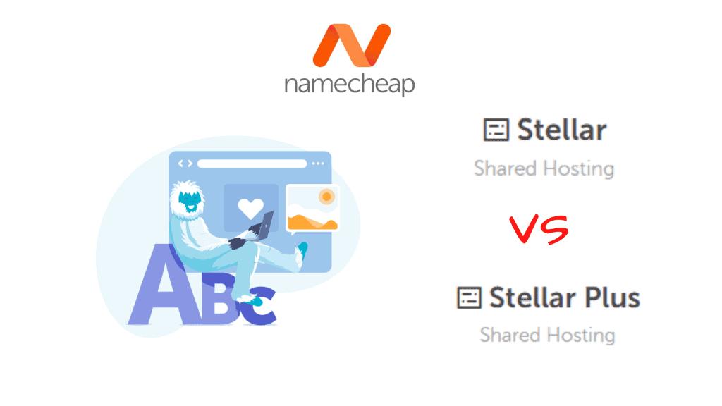 Namecheap Stellar vs Stellar Plus Shared Hosting Plans